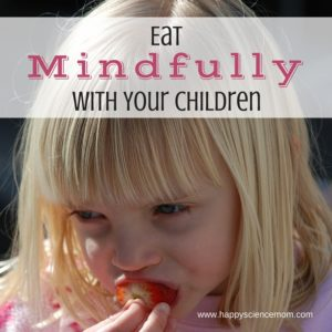 Eat Mindfully With Your Children
