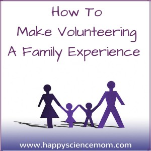 How To Make Volunteering A Family Experience 2