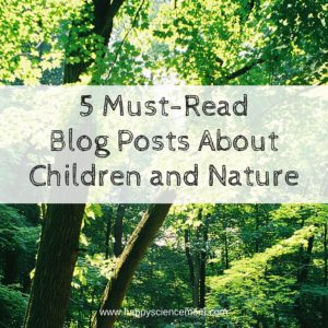 5 Must-Read Blog Posts About Children And Nature