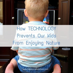 How Technology Prevents Our Kids From Enjoying Nature