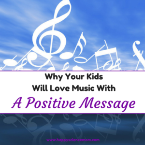 Why Your Kids Will Love Music With A Positive Message