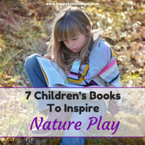 7 Children's Books To Inspire Nature Play