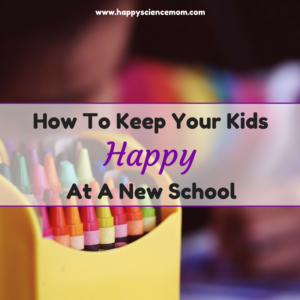 How To Keep Your Kids Happy At A New School