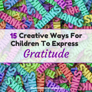 15 Creative Ways For Children To Express Gratitude