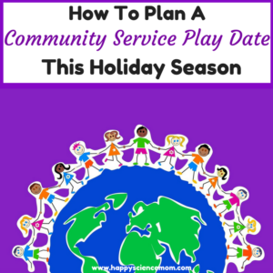 How To Plan A Community Service Play Date This Holiday Season