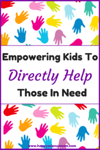 Empowering Kids To Directly Help Those In Need