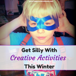 Get Silly With Creative Activities This Winter