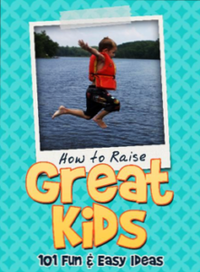 Book Review — How To Raise Great Kids: 101 Fun & Easy Ideas
