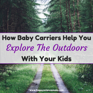 How Baby Carriers Help You Explore The Outdoors With Your Kids