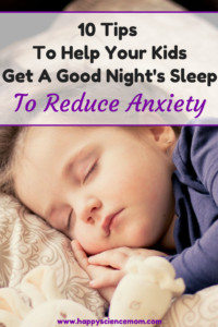 10 Tips To Help Your Kids Get A Good Night's Sleep To Reduce Anxiety