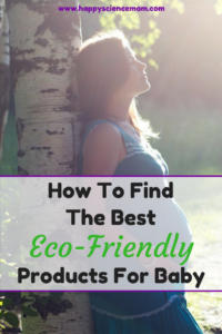 How To Find The Best Eco-Friendly Products For Baby