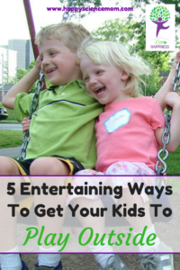 5 Entertaining Ways To Get Your Kids To Play Outside