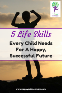 5 Life Skills Every Child Needs For A Happy, Successful Future