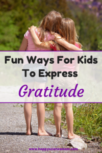 Fun Ways For Kids To Express Gratitude