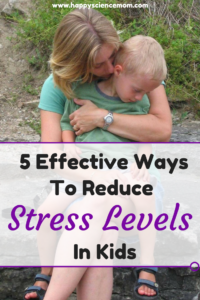 5 Effective Ways to Reduce Stress Levels in Kids