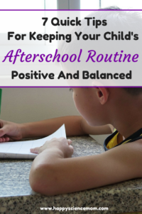 7 Quick Tips For Keeping Your Child's Afterschool Routine Positive And Balanced
