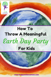 How To Throw A Meaningful Earth Day Party For Kids