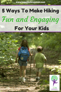 5 Ways To Make Hiking Fun and Engaging For Your Kids