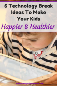 6 Technology Break Ideas To Make Your Kids Happier And Healthier