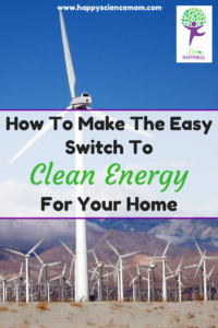 How To Make The Easy Switch To Clean Energy For Your Home