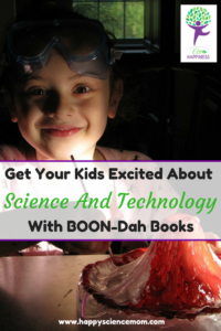 Get Your Kids Excited About Science And Technology With BOON-Dah Books