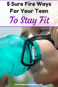 5 Sure Fire Ways For Your Teen To Stay Fit