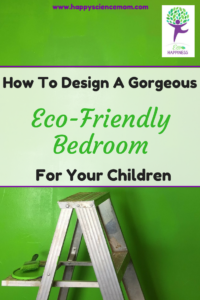 How To Design A Gorgeous Eco-Friendly Bedroom For Your Children