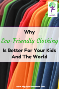 Why Eco-Friendly Clothing Is Better For Your Kids And The World