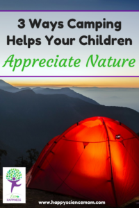 3 Ways Camping Helps Your Children Appreciate Nature