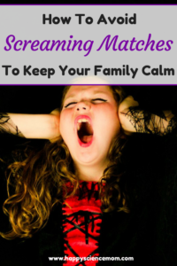 How To Avoid Screaming Matches To Keep Your Family Calm