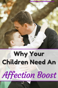 Why Your Children Need An Affection Boost