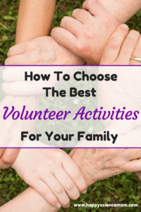 How To Choose The Best Volunteer Activities For Your Family