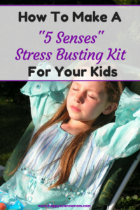 "How To Make A ""5 Senses"" Stress Busting Kit For Your Kids"