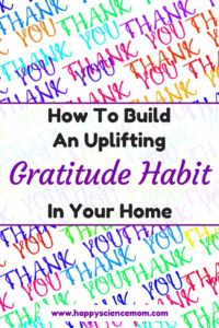 How To Build An Uplifting Gratitude Habit In Your Home