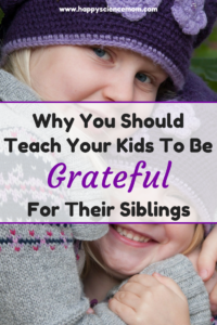Why You Should Teach Your Kids To Be Grateful For Their Siblings