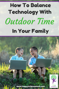 How To Balance Technology With Outdoor Time In Your Family