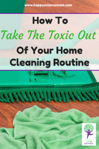 How To Take The Toxic Out Of Your Home Cleaning Routine