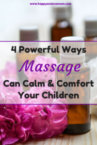 4 Powerful Ways Massage Can Calm and Comfort Your Children