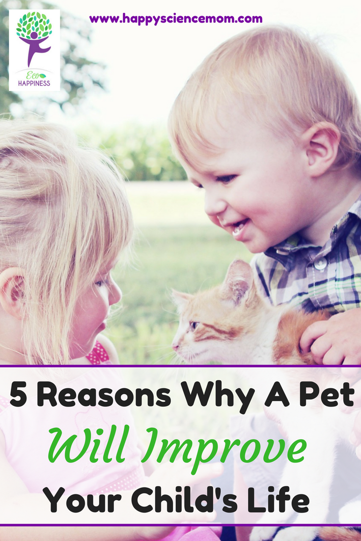 5 Reasons Why A Pet Will Improve Your Child's Life