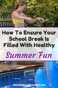 How To Ensure Your School Break Is Filled With Healthy Summer Fun