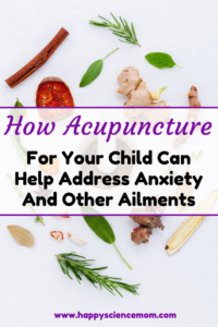 How Acupuncture For Your Child Can Help Address Anxiety And Other Ailments