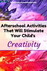 Afterschool Activities That Will Stimulate Your Child's Creativity